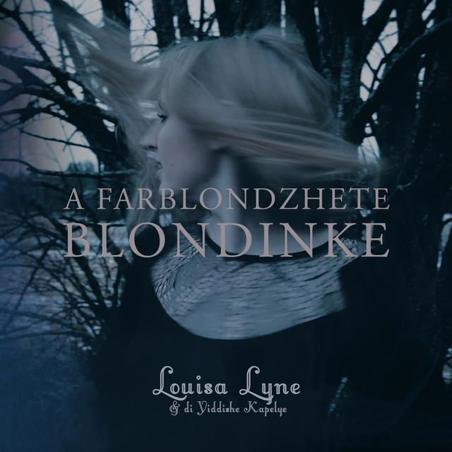 Louisa Lyne & di Yiddishe Kapelye