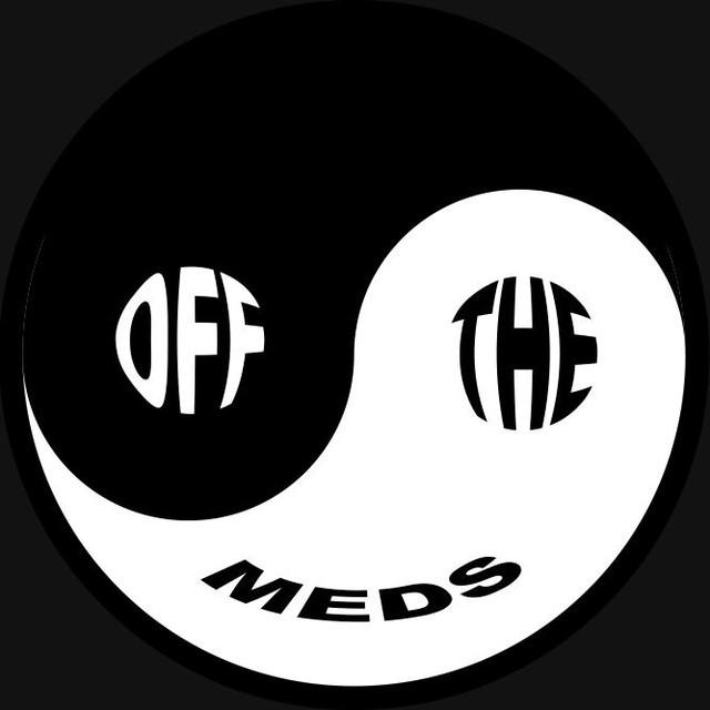 Off The Meds